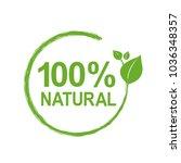 100  natural logo symbol   Shutterstock . vector #1036348357