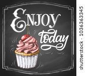 hand lettering enjoy today on... | Shutterstock .eps vector #1036363345