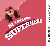 be your own superhero design... | Shutterstock .eps vector #1036374139