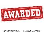 awarded grunge rubber stamp on... | Shutterstock .eps vector #1036528981