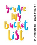 you are my bucket list. hand... | Shutterstock .eps vector #1036590754