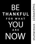 be thankful for what you are... | Shutterstock .eps vector #1036643941