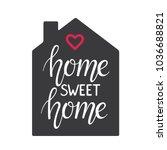 home sweet home hand lettering... | Shutterstock .eps vector #1036688821