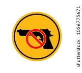no guns firearms or weapons... | Shutterstock .eps vector #1036775671