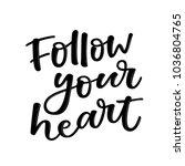 follow you heart   lovely hand... | Shutterstock .eps vector #1036804765