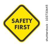 safety first warning sign in...   Shutterstock .eps vector #103733645