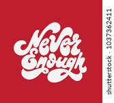never enough. vector... | Shutterstock .eps vector #1037362411