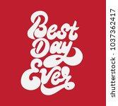 best day ever. vector...   Shutterstock .eps vector #1037362417