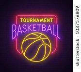 basketball neon sign  bright... | Shutterstock .eps vector #1037576809