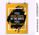 you miss 100 percent of the... | Shutterstock .eps vector #1038038497