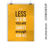 eat less sugar. food poster... | Shutterstock .eps vector #1038038539