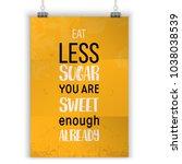 eat less sugar. food poster... | Shutterstock .eps vector #1038038539