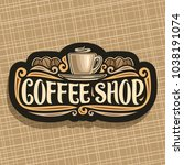vector logo for coffee shop ... | Shutterstock .eps vector #1038191074