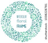 watercolor floral frame in teal ...   Shutterstock .eps vector #1038228781