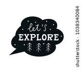 let's explore   cute hand drawn ... | Shutterstock .eps vector #1038340084