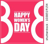 happy women's day card with... | Shutterstock .eps vector #1038519154