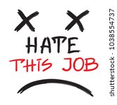 hate this job   handwritten...   Shutterstock .eps vector #1038554737