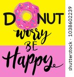 don't worry be happy. cute... | Shutterstock .eps vector #1038602239