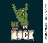die for rock vector for t shirt ... | Shutterstock .eps vector #1038724744