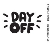 day off. vector hand drawn... | Shutterstock .eps vector #1038793531