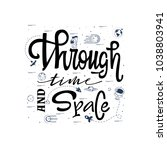 through time and space. space... | Shutterstock .eps vector #1038803941