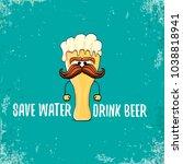 save water drink beer vector... | Shutterstock .eps vector #1038818941