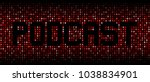 podcast text on hex code...   Shutterstock . vector #1038834901