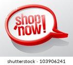 shop now shiny speech bubble.   Shutterstock .eps vector #103906241