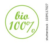 100 percent bio label vector... | Shutterstock .eps vector #1039117027