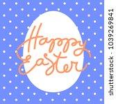 happy easter lettering for...   Shutterstock .eps vector #1039269841