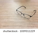 glasses placed on wooden boards. | Shutterstock . vector #1039311229