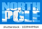 double exposure north pole... | Shutterstock .eps vector #1039449964