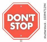 dont stop sign keep going...   Shutterstock . vector #1039471294