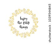 enjoy the little things. gold... | Shutterstock .eps vector #1039544845