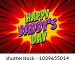 happy daddy's day comic pop art ... | Shutterstock .eps vector #1039655014