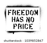 ''freedom has no price''. spray ... | Shutterstock .eps vector #1039852867
