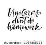unicorns don't do homework... | Shutterstock .eps vector #1039865335