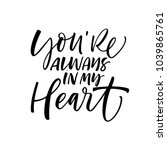 you're always in my heart... | Shutterstock .eps vector #1039865761
