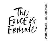 the force is female phrase. ink ... | Shutterstock .eps vector #1039866031