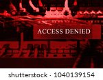 access denied at a computer... | Shutterstock . vector #1040139154