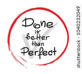 done is better than perfect... | Shutterstock .eps vector #1040232049