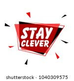 stay clever sign or label | Shutterstock .eps vector #1040309575