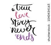 a true love story never ends.... | Shutterstock . vector #1040434165