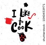 i like to cook.   hand written... | Shutterstock .eps vector #1040453971