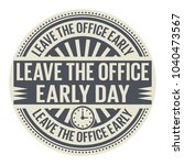 leave the office early day ... | Shutterstock .eps vector #1040473567