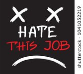 hate this job   handwritten... | Shutterstock .eps vector #1041052219