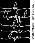 be thankful for what you are... | Shutterstock .eps vector #1041127537