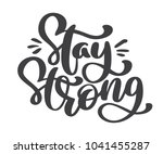 stay strong text. vector hand... | Shutterstock .eps vector #1041455287