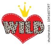 wild heart shirt design symbol...   Shutterstock .eps vector #1041607297