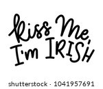 kiss me i'm irish  quote with... | Shutterstock .eps vector #1041957691